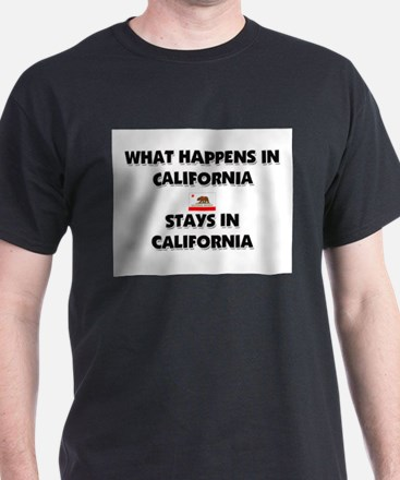 What Happens In CALIFORNIA Stays There T-Shirt