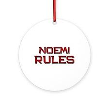noemi rules Ornament (Round)