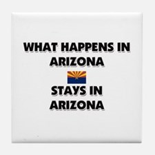 What Happens In ARIZONA Stays There Tile Coaster