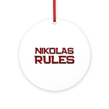 nikolas rules Ornament (Round)