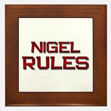 nigel rules Framed Tile