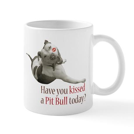 Have U Kissed a Pit Bull Toda Mug