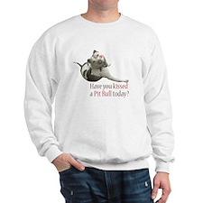 Have U Kissed a Pit Bull Toda Sweatshirt