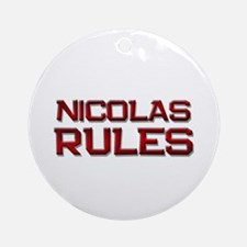 nicolas rules Ornament (Round)