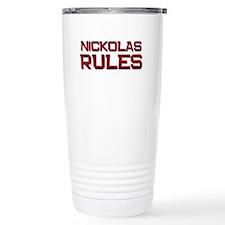 nickolas rules Travel Mug