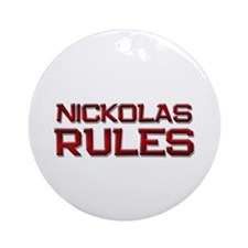 nickolas rules Ornament (Round)