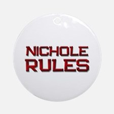 nichole rules Ornament (Round)