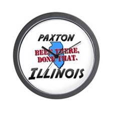 paxton illinois - been there, done that Wall Clock