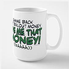 Gimme That Money Large Mug