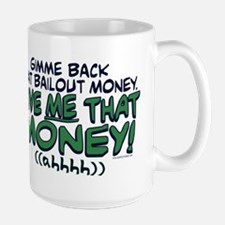Gimme That Money Mug
