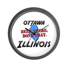 ottawa illinois - been there, done that Wall Clock