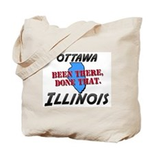 ottawa illinois - been there, done that Tote Bag