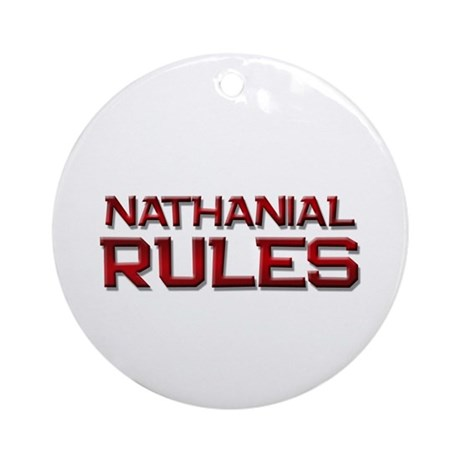 nathanial rules Ornament (Round)