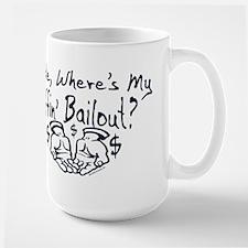 My Effin' Bailout Large Mug