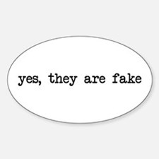 yes, they are fake Oval Decal
