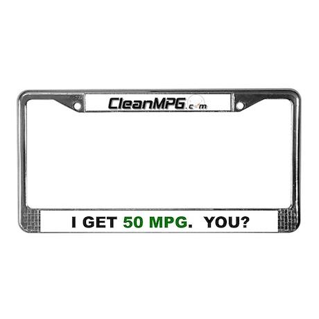 License Plate Frame - I Get 50 MPG