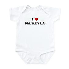 I Love NA'KEYLA Infant Bodysuit