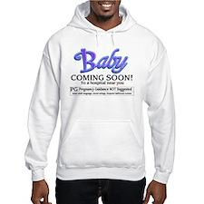 Baby - Coming Soon! Hoodie