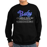 Baby - Coming Soon! Sweatshirt (dark)