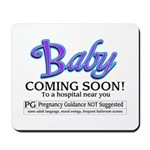 Baby - Coming Soon! Mousepad