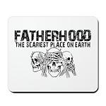 Scariest Place on Earth - Fatherhood Mousepad