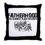 Scariest Place on Earth - Fatherhood Throw Pillow