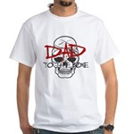 Dad to the Bone White T-Shirt