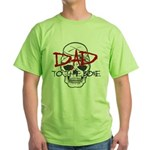 Dad to the Bone Green T-Shirt