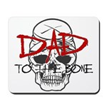 Dad to the Bone Mousepad