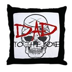 Dad to the Bone Throw Pillow