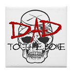 Dad to the Bone Tile Coaster