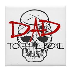 Dad to the Bone Tile Coaster
