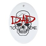 Dad to the Bone Oval Ornament