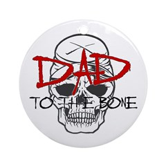 Dad to the Bone Ornament (Round)