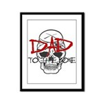 Dad to the Bone Framed Panel Print