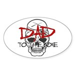 Dad to the Bone Oval Sticker