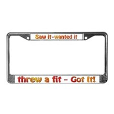 Saw it, wanted it, ... License Plate Frame