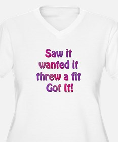 Saw it, wanted it, ... T-Shirt