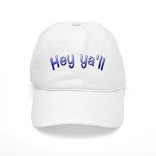 Hey ya'll Baseball Cap