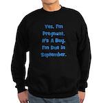 Pregnant w/ Boy due September Sweatshirt (dark)