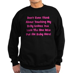Don't Touch The Belly! (pink) Sweatshirt