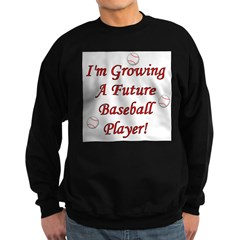 Growing A Future Baseball Pla Sweatshirt