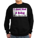 I Just Had A Baby! Sweatshirt (dark)