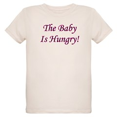 The Baby Is Hungry! T-Shirt