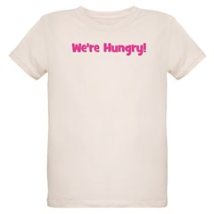 We're Hungry (Pink) T-Shirt