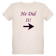 He Did It! T-Shirt