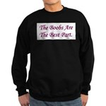 The Boobs Are The Best Part Sweatshirt (dark)