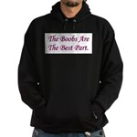 The Boobs Are The Best Part Hoodie (dark)