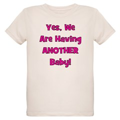 Having ANOTHER Baby T-Shirt