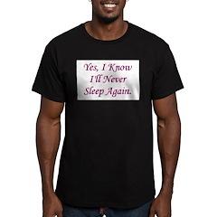 I Know I'll Never Sleep Again T